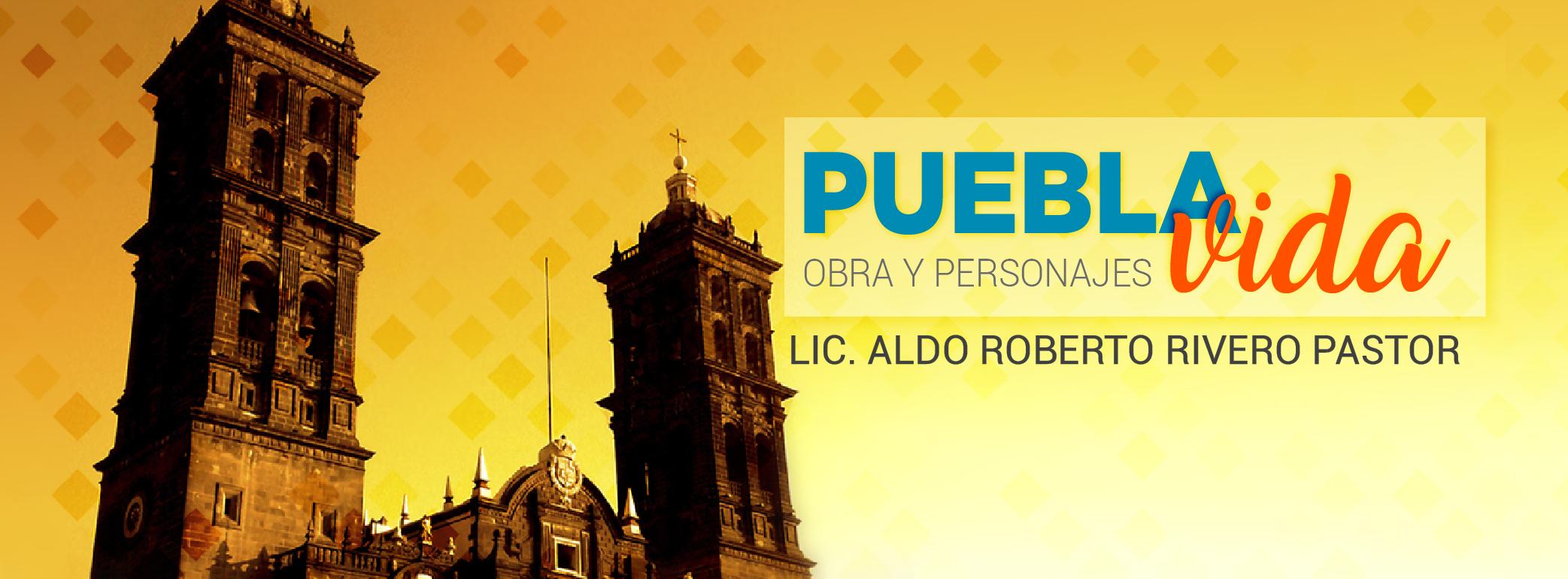 Puebla vida, obra y personajes